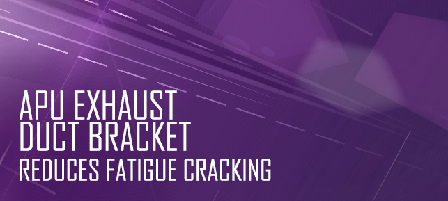 APU Exhaust Duct Bracket - Reduces Fatigue Cracking