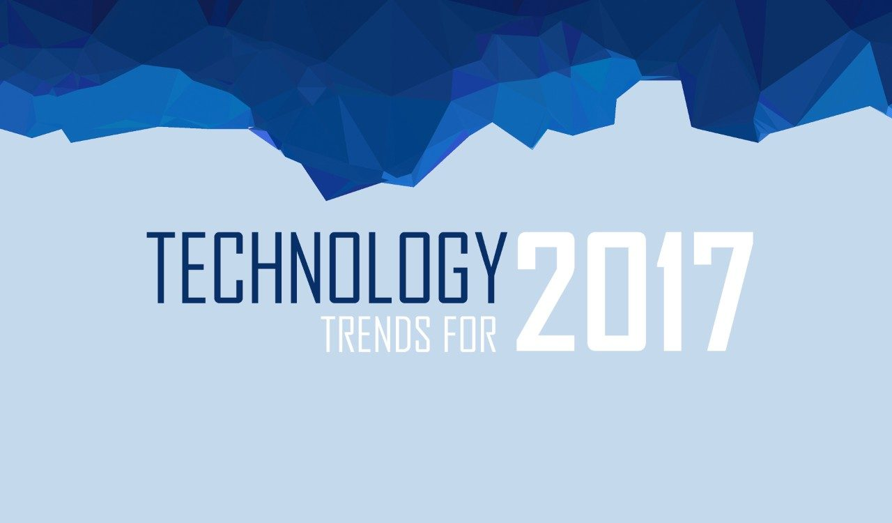 Top Technology Trends for 2017 - Part 2
